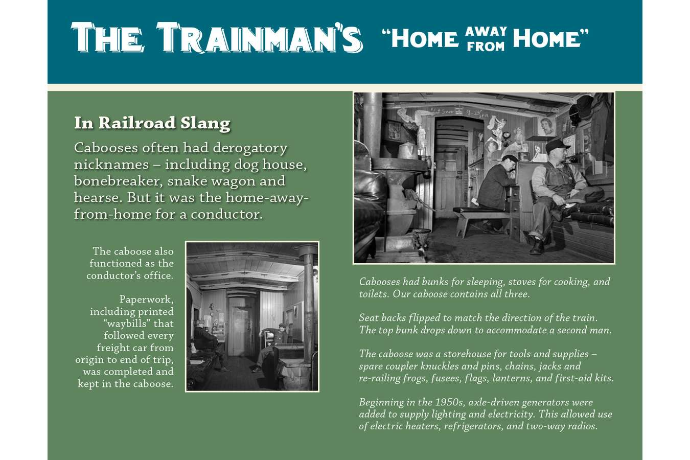 "5 CABOOSE  : Climb aboard the caboose and learn about the trainman's ""Home-away-from-home"""