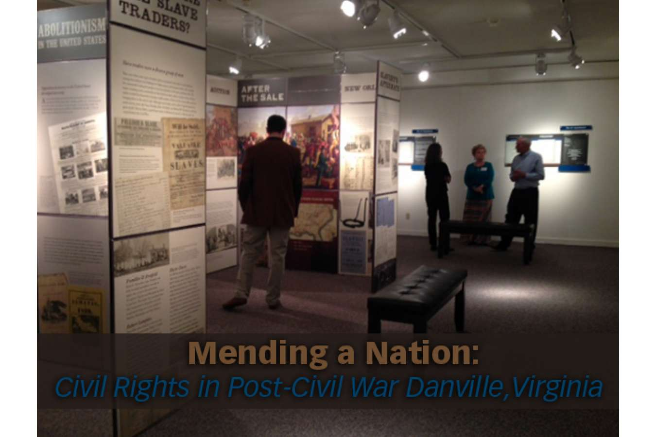 DMFAH2 Room View : This Exhibit recognizes the 150th anniversary of the Reconstruction Amendments that secured freedom, citizenship, and voting rights, and their impact on the city of Danville
