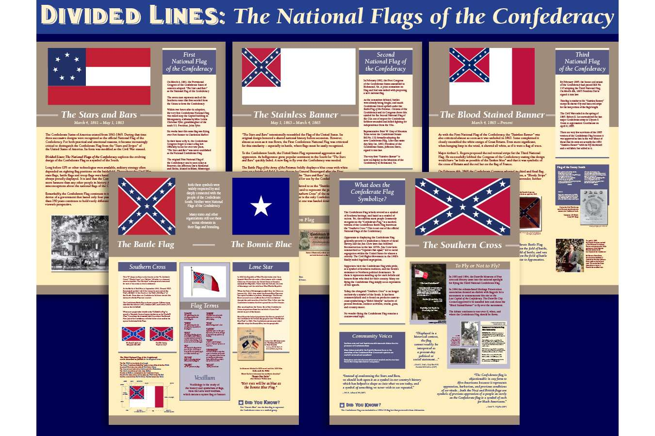 DMFAH 2 Flag 5 Panes : Vexillology is the study of the history and symbolism of flags, from the Latin word Vexillum, which means a square flag or banner. The exhibit briefly presents the many threads of symbology, history, popular opinion and practicality woven into the design of the Confederate Flag.